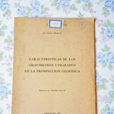 Libros de segunda mano: 1947 CARACTERÍSTICAS GRAVÍMETROS PROSPECCIÓN GEOFÍSICA GUILLERMO SANS HUELIN. Lote 44369727