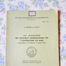 Libros de segunda mano: 1960 ITALIANO 46ª RIUNIONE INTERNAZIONALE MARE A. MALDURA M. PICOTTI TRIESTE. Lote 55381138