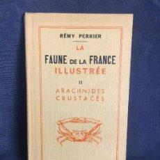 Libros de segunda mano: LA FAUNE DE LA FRANCE ILUSTREE II FAUNIA DE FRANCIA ARÁCNIDO CRUSTACEOS ARACHNIDES CRUSTACES PERRIER. Lote 121017011