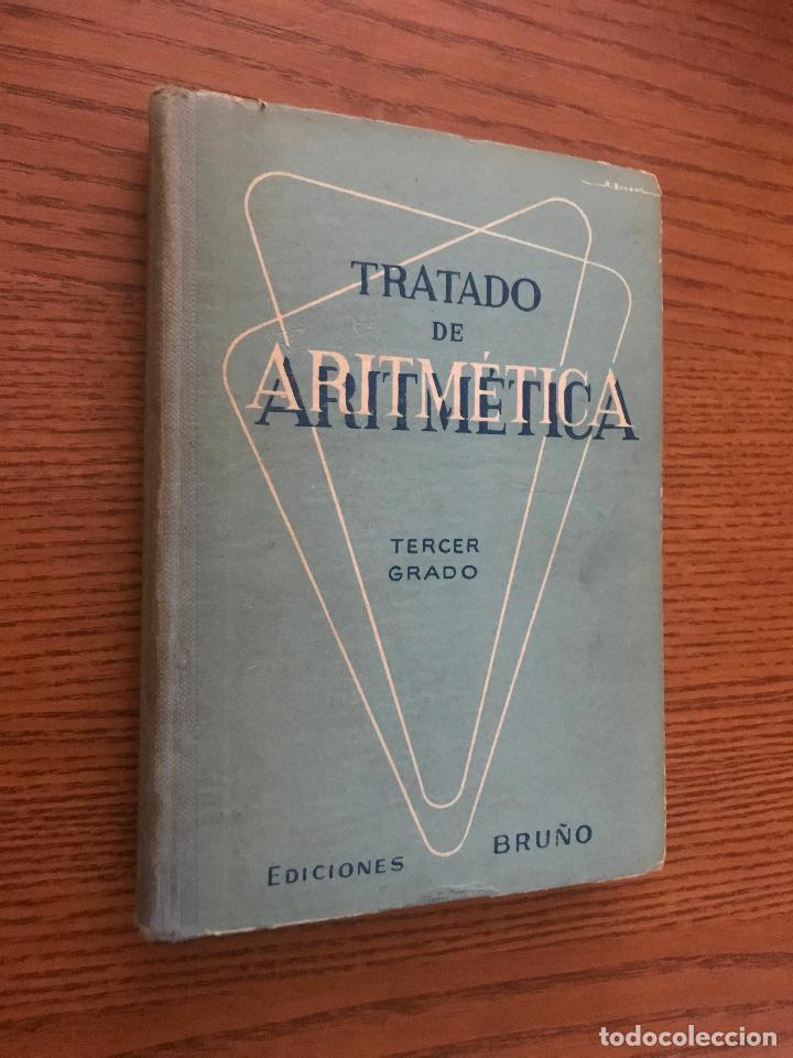 TRATADO DE ARITMÉTICA TERCER GRADO. 1958. EDICIONES BRUÑO. (Libros de Segunda Mano - Ciencias, Manuales y Oficios - Física, Química y Matemáticas)