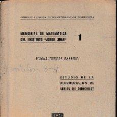 Libros de segunda mano de Ciencias: MEMORIAS DE MATEMÁTICA DEL INSTITUTO JORGE JUAN Nº 1 (T. IGLESIAS 1946) SIN USAR. Lote 121058435
