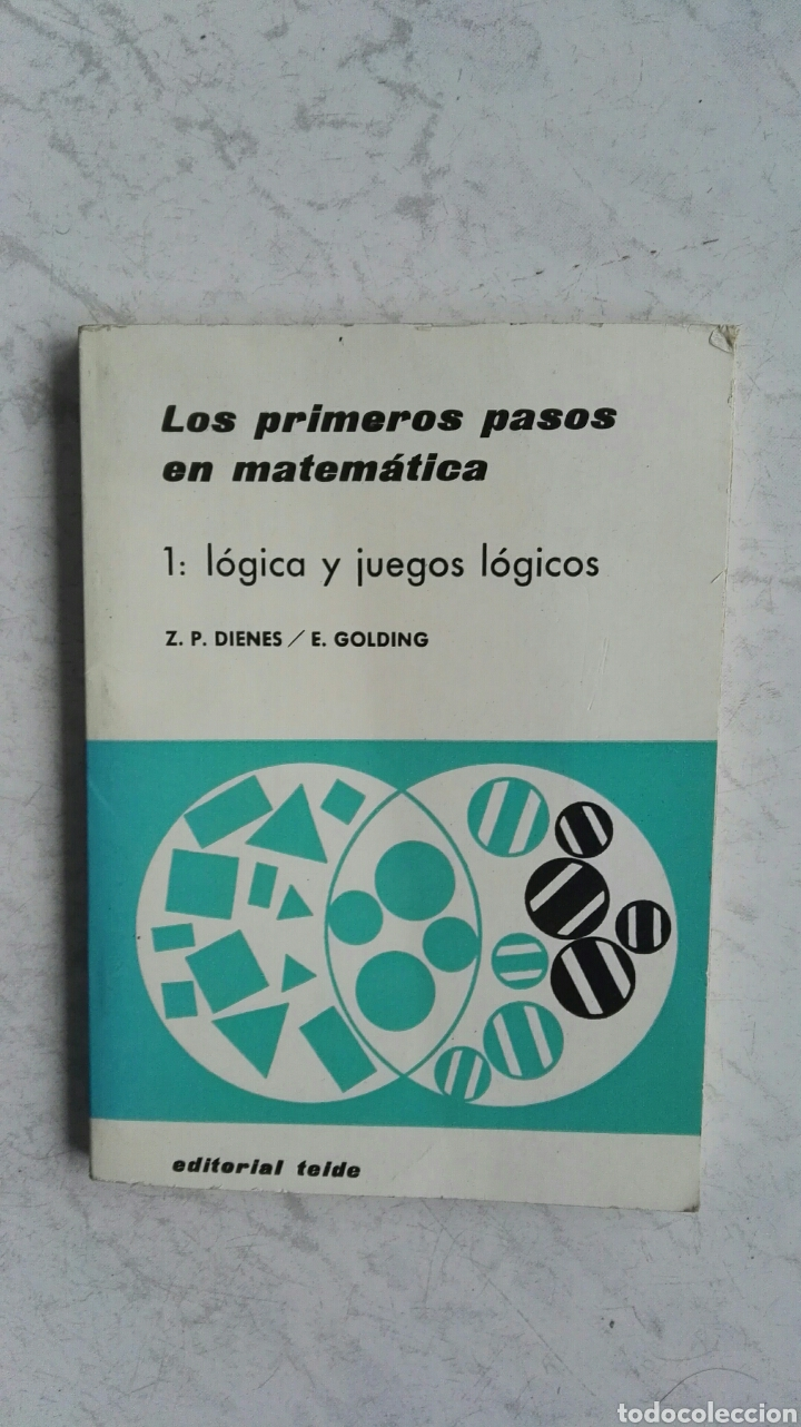 LOS PRIMEROS PASOS EN MATEMÁTICAS 1: LÓGICA Y JUEGOS LÓGICOS (Libros de Segunda Mano - Ciencias, Manuales y Oficios - Física, Química y Matemáticas)