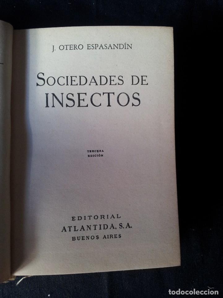 Libros de segunda mano: J. OTERO ESPASANDIN - SOCIEDADES DE INSECTOS - COLECCION ORO 9/9 BIS - ATLANTIDA 3ª EDICION 1952 - Foto 2 - 121155171