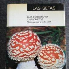 Libros de segunda mano: LAS SETAS: GUIA FOTOGRAFICA Y DESCRIPTIVA, 800 ESPECIES A TODO COLOR - IBERDUERO. Lote 121178707