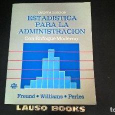 Libros de segunda mano de Ciencias: ESTADISTICA PARA LA ADMINISTRACION: CON ENFOQUE MODERNO. FREUND, WILLIAMS, PERLES.PRENTICE HALL 1990. Lote 121216743