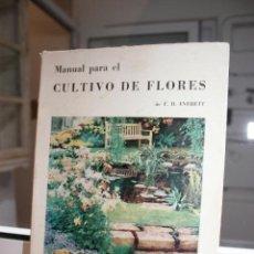 Libros de segunda mano: MANUAL PARA EL CULTIVO DE FLORES, T.M. EVERETT. ARGENTINA 1969. Lote 121233819