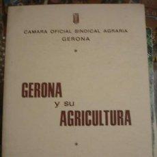 Livres d'occasion: GERONA Y SU AGRICULTURA 1968 - PORTAL DEL COL·LECCIONISTA *****. Lote 121265907