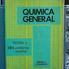 Libros de segunda mano de Ciencias: QUÍMICA GENERAL. JEROME L. ROSENBERG. TEORIA Y 385 PROBLEMAS RESUELTOS. Lote 121364251