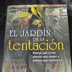 Libros de segunda mano: EL JARDIN DE LA TENTACION PLANTAS QUE CURAN QUE MATAN Y QUE ENAMORAN. Lote 121420691