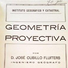 Libros de segunda mano de Ciencias: 1043 GEOMETRIA PROYECTIVA JOSE CUBILO FLUITERS. Lote 121451611