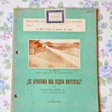 Libros de segunda mano: 1935 METEREOLOGÍA Nº1 ¿ SE APROXIMA UNA SEQUIA UNIVERSAL ? IGNACIO PUIG. Lote 121454955
