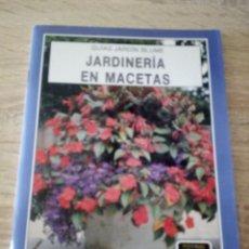 Libros de segunda mano: JARDINERIA EN MACETAS - GUÍAS JARDÍN BLUME - EDITORIAL BLUME - 1º EDICIÍÓN 1988. Lote 121488031