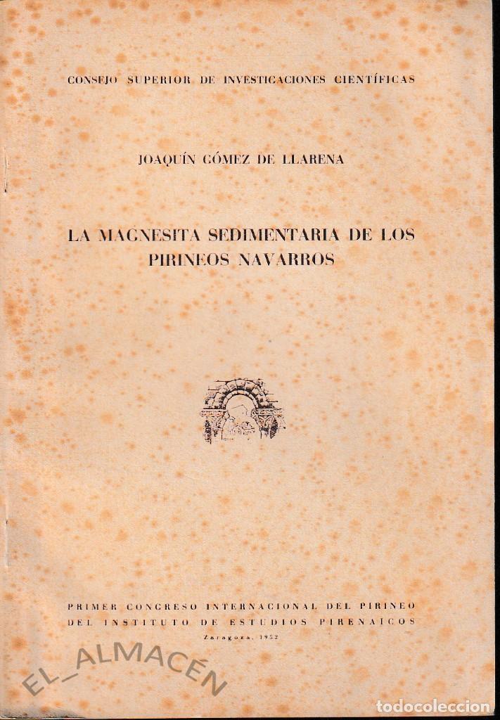 LA MAGNESITA SEDIMENTARIA DE LOS PIRINEOS NAVARROS (G. DE LLARENA 1952) SIN USAR (Libros de Segunda Mano - Ciencias, Manuales y Oficios - Paleontología y Geología)