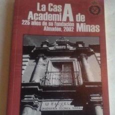 Libros de segunda mano: LA CASA ACADEMIA DE MINAS DE ALMADEN. VARIOS.. Lote 121547003