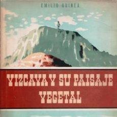 Libros de segunda mano: VIZCAYA Y SU PAISAJE VEGETAL, EMILIO GUINEA. Lote 121574499
