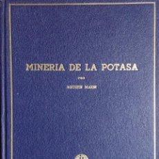 Libros de segunda mano: MINERÍA DE LA POTASA / POR AGISTÍN MARÍN. MADRID : POTASAS ESPAÑOLAS, 1950.. Lote 121644915