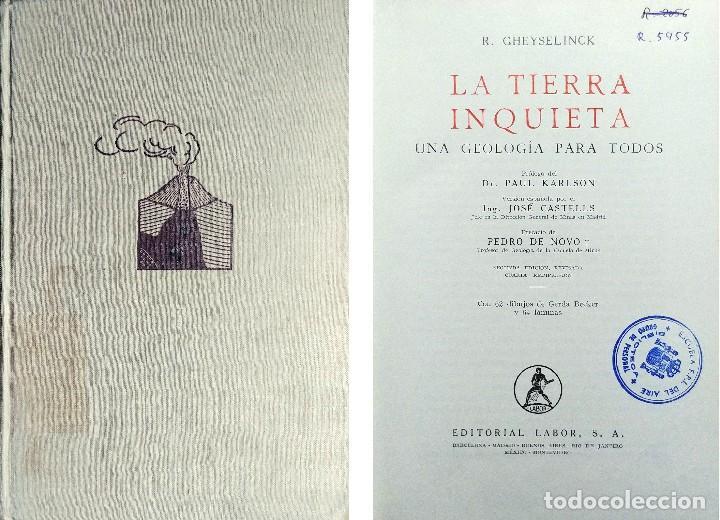 LA TIERRA INQUIETA : UNA GEOLOGÍA PARA TODOS / R. GHEYSELINCK. BARCELONA : LABOR, 1961. (Libros de Segunda Mano - Ciencias, Manuales y Oficios - Paleontología y Geología)