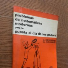 Libros de segunda mano de Ciencias: PROBLEMAS DE MATEMATICAS MODERNAS PARA LA PUESTA AL DIA DE LOS PADRES / KAUFMANN Y CULLMANN. Lote 121675827