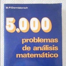 Libros de segunda mano de Ciencias: 5000 PROBLEMAS DE ANALISIS MATEMATICOS. B. P. DEMIDOVICH. PARANINFO, 1989. RUSTICA. 600 PAGINAS. 720. Lote 121722387