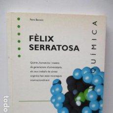 Libros de segunda mano de Ciencias: QUIMICA - FELIX SERRATOSA - PERE BONNIN - 1ª EDICIÓ 1995 (EN CATALAN). Lote 121813263
