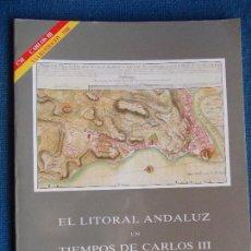 Libros de segunda mano: EL LITORAL ANDALUZ EN TIEMPOS DE CARLOS III. Lote 121856395