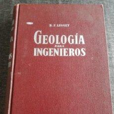 Libros de segunda mano: GEOLOGÍA PARA INGENIEROS - ROBERT F. LEGGET (1956) - EDITORIAL GUSTAVO GILI. Lote 121912975