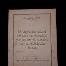 Libros de segunda mano: LA VEGETACIÓN NATURAL DEL NORTE DE MARRUECOS Y LA ELECCIÓN DE ESPECIES PARA SU REPOBLACIÓN FORESTAL.. Lote 122180975