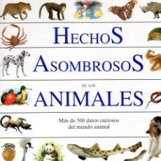 Libros de segunda mano: HECHOS ASOMBROSOS DE LOS ANIMALES. Lote 122311319