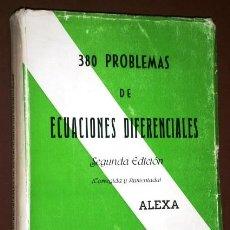 Libros de segunda mano de Ciencias: 380 PROBLEMAS DE ECUACIONES DIFERENCIALES POR ALEXA DE ED. RAEC EN MADRID 1968. Lote 122318179