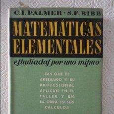 Libros de segunda mano de Ciencias: ALGEBRA. MATEMATICAS ELEMENTALES. ESTUDIADAS POR UNO MISMO. LAS QUE EL ARTESANO Y EL PROFESIONAL APL. Lote 122340375