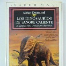 Livros em segunda mão: LOS DINOSAURIOS DE SANGRE CALIENTE. DESMOND. Lote 122400543