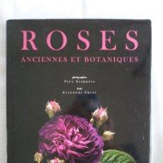 Libros de segunda mano: ROSES ANCIENNES ET BOTANIQUES - CHÊNE. Lote 122447359