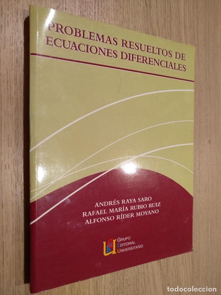 PROBLEMAS RESUELTOS DE ECUACIONES DIFERENCIALES. RAYA SARO, ANDRÉS RUBIO RUIZ, RAFAEL MARÍA RÍDER M (Libros de Segunda Mano - Ciencias, Manuales y Oficios - Física, Química y Matemáticas)