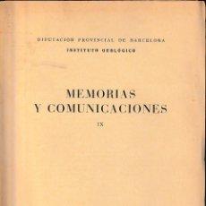 Libros de segunda mano: MEMORIAS Y COMUNICACIONES IX (CSIC - INSTITUTO GEOLÓGICO BARCELONA 1952) SIN USAR. Lote 194363587