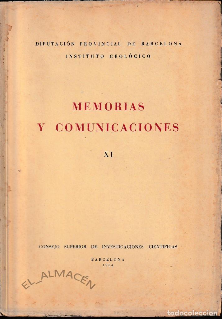 MEMORIAS Y COMUNICACIONES XI (CSIC - INSTITUTO GEOLÓGICO BARCELONA 1954) SIN USAR (Libros de Segunda Mano - Ciencias, Manuales y Oficios - Paleontología y Geología)