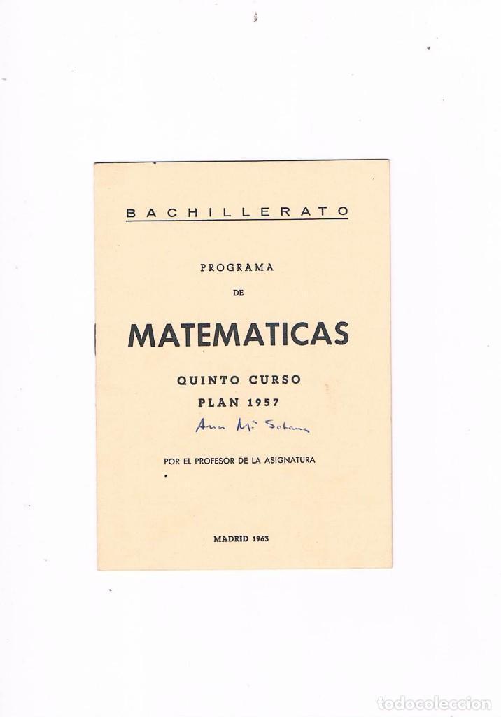 BACHILLERATO PROGRAMA DE MATEMATICAS QUINTO CURSO PLAN 1957 NUEVAS GRAFICAS 1963 (Libros de Segunda Mano - Ciencias, Manuales y Oficios - Física, Química y Matemáticas)