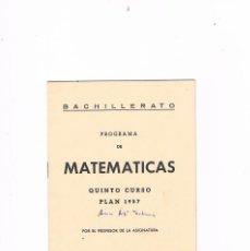 Libros de segunda mano de Ciencias: BACHILLERATO PROGRAMA DE MATEMATICAS QUINTO CURSO PLAN 1957 NUEVAS GRAFICAS 1963. Lote 122971719