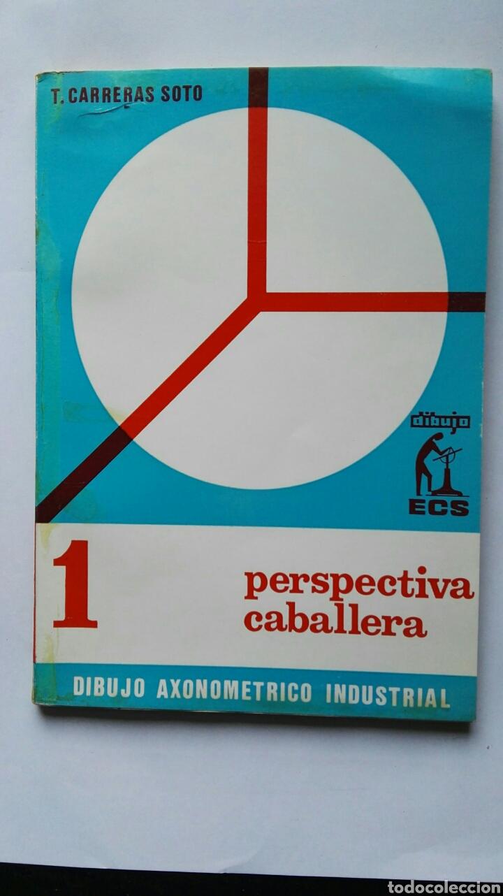 DIBUJO AXOMETRICO INDUSTRIAL PERSPECTIVA CABALLERA (Libros de Segunda Mano - Ciencias, Manuales y Oficios - Física, Química y Matemáticas)