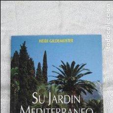 Libros de segunda mano: SU JARDÍN MEDITERRÁNEO. Lote 123033443