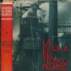 Libros de segunda mano de Ciencias: CALDERAS. MAQUINAS DE VAPOR -H. BARR / O. HERRE -. Lote 123064535