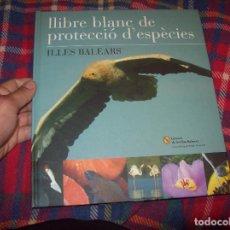 Libros de segunda mano: LLIBRE BLANC DE PROTECCIÓ D'ESPÈCIES A LES ILLES BALEARS (MALLORCA,MENORCA,EIVISSA).INCLOU 4 CD.. Lote 123399163