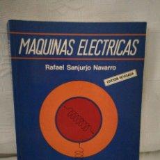 Libros de segunda mano de Ciencias: MÁQUINAS ELÉCTRICAS RAFAEL SANJURJO. Lote 123507691