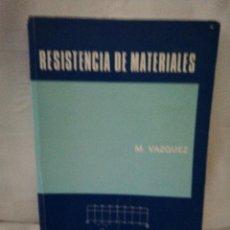 Libros de segunda mano de Ciencias: RESISTENCIA DE MATERIALES VAZQUEZ. Lote 123509387