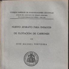 Libros de segunda mano de Ciencias: NUEVO APARATO PARA ENSAYOS DE FLOTACIÓN DE CARBONES (J.M. PERTIERRA 1941) SIN USAR. Lote 124029071