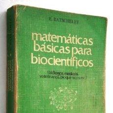 Libros de segunda mano de Ciencias: MATEMÁTICAS BÁSICAS PARA BIOCIENTÍFICOS POR E. BATSCHELET DE ED. DOSSAT EN MADRID 1978. Lote 124171543