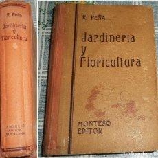 Livros em segunda mão: 1942 JARDINERIA Y FLORICULTURA R. PEÑA ILUSTRADO EN BLANCO Y NEGRO Y COLOR PASTA DURA 471 PAGINAS PA. Lote 219559025