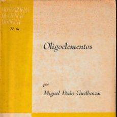 Libros de segunda mano de Ciencias: OLIGOELEMENTOS (M. DEÁN GUELBENZU 1959) SIN USAR. Lote 124407143