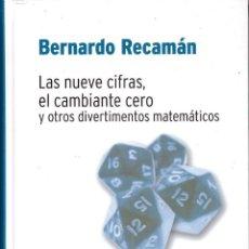 Libros de segunda mano de Ciencias: LIBRO LAS NUEVE CIFRAS, EL CAMBIANTE CERO Y OTROS DIVERTIMENTOS; BIBLIOTECA DESAFIOS MATEMATICOS RBA. Lote 124470455