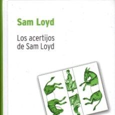 Libros de segunda mano de Ciencias: LIBRO LOS ACERTIJOS DE SAM LOYD - SAM LOYD; BIBLIOTECA DESAFIOS MATEMATICOS, RBA. Lote 124470467