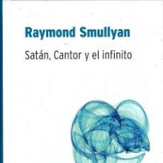 Libros de segunda mano de Ciencias: LIBRO SATAN, CANTOR Y EL INFINITO - RAYMOND SMULLYAN; BIBLIOTECA DESAFIOS MATEMATICOS, RBA. Lote 124470471